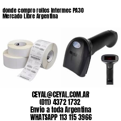 donde compro rollos Intermec PA30 Mercado Libre Argentina